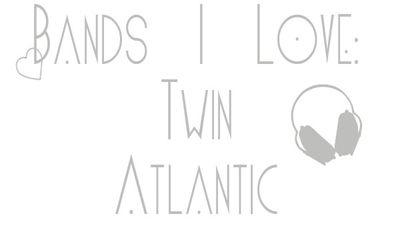 Bandsilove-twinatlantic